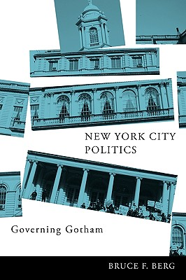New York City Politics By Berg, Bruce F.