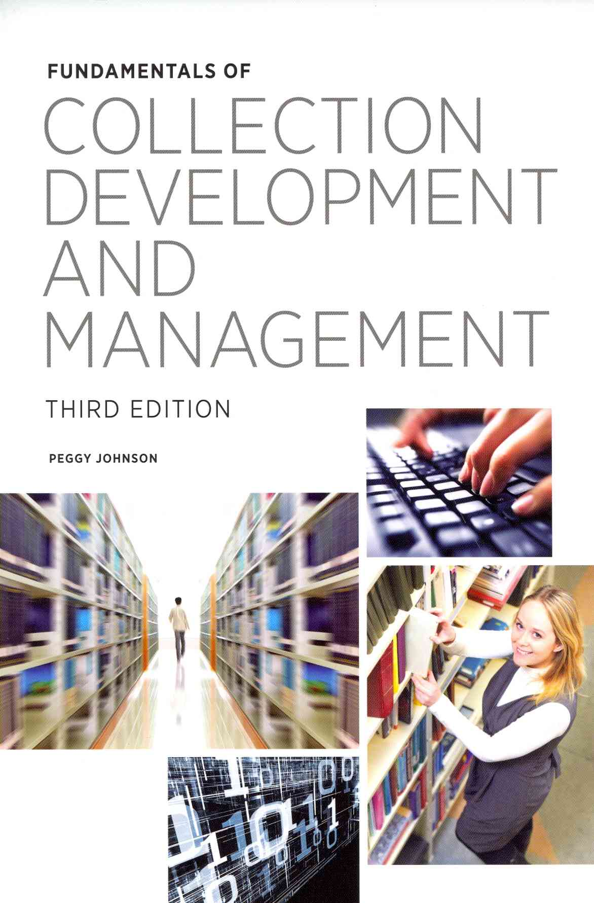 Fundamentals of Collection Development and Management By Johnson, Peggy