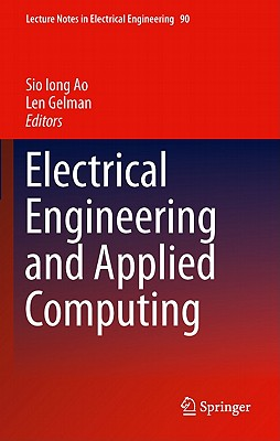 Electrical Engineering and Applied Computing By Ao, Sio-Iong (EDT)/ Gelman, Len (EDT)